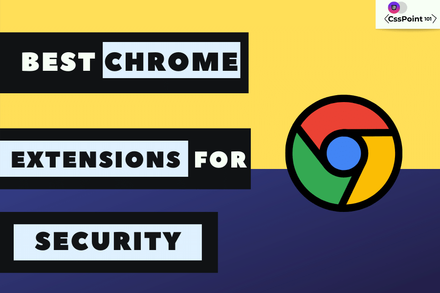 Best Chrome Extensions For Security and  Privacy: Free[2020] 1 » Csspoint101